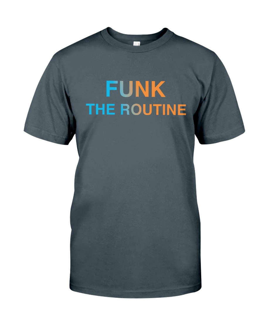 The Routine - FUNK The Routine Collection Classic T-Shirt