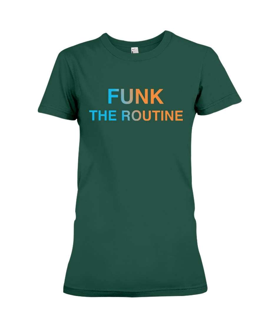 The Routine - FUNK The Routine Collection Premium Fit Ladies Tee