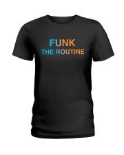 The Routine - FUNK The Routine Collection Ladies T-Shirt thumbnail