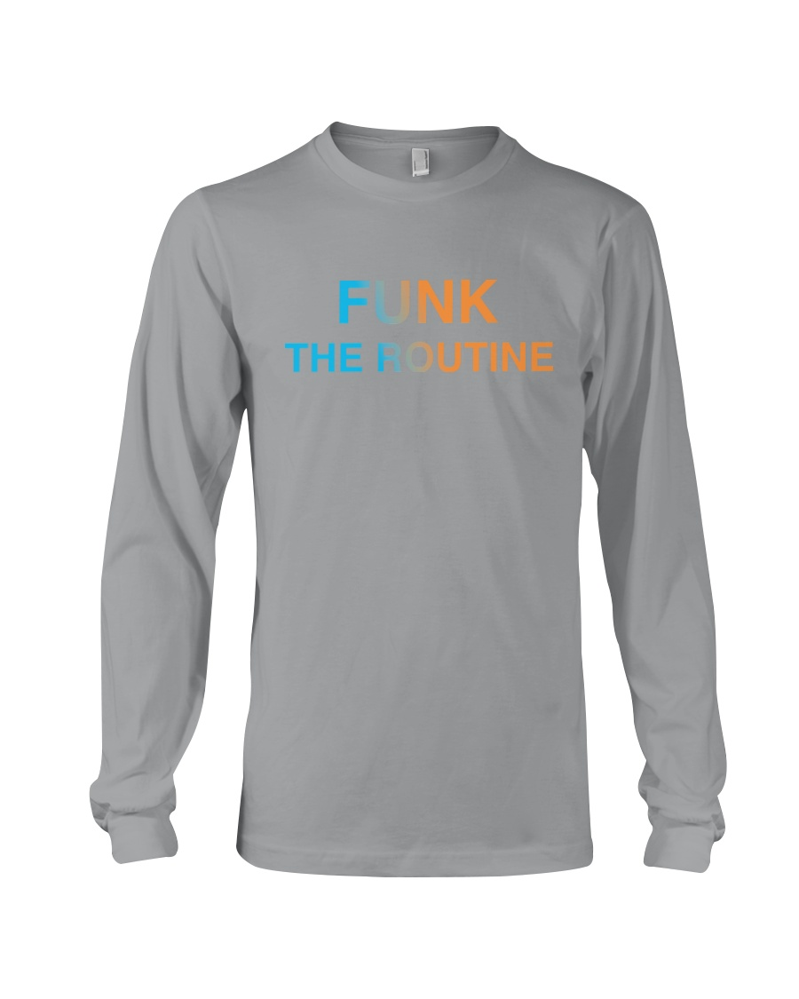 The Routine - FUNK The Routine Collection Long Sleeve Tee