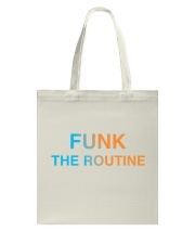 The Routine - FUNK The Routine Collection Tote Bag thumbnail