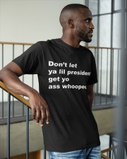 Don't  Let Ya Lil President Get Yo Ass Whooped Classic T-Shirt apparel-classic-tshirt-lifestyle-front-36