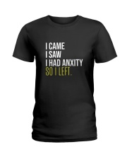 I Came I Saw I Had Anxity So I Left Ladies T-Shirt tile