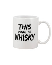 This Might Be Whisky Mug front