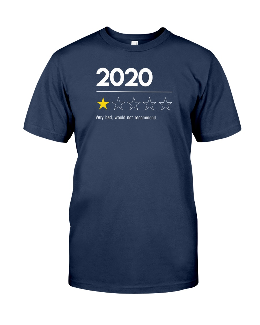 2020 Very Bad Would Not Recommend Classic T-Shirt