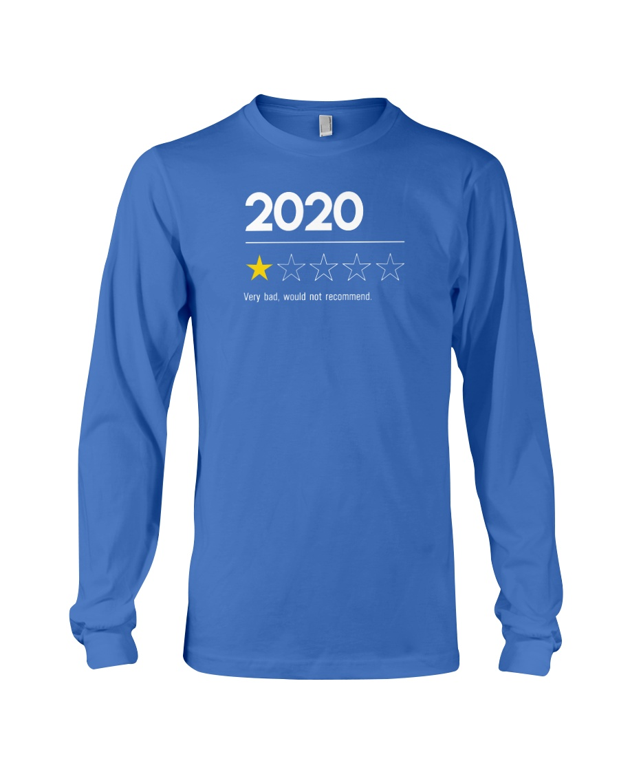 2020 Very Bad Would Not Recommend Long Sleeve Tee
