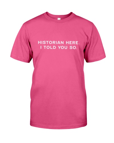 Historian here  I told you so