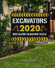 Excavators 2020 Because Humans Suck Yard Sign 24x18 Yard Sign aos-yard-sign-24x18-lifestyle-front-06