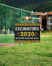 Excavators 2020 Because Humans Suck Yard Sign 24x18 Yard Sign aos-yard-sign-24x18-lifestyle-front-21