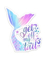 Mermaid - Get Off My Tail Sticker - Single (Vertical) front
