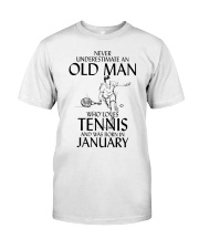 An Old Man Loves Tennis January TE00543 Classic T-Shirt front