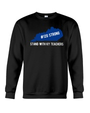 120 Strong Stand With KY Teachers Shirt Crewneck Sweatshirt thumbnail