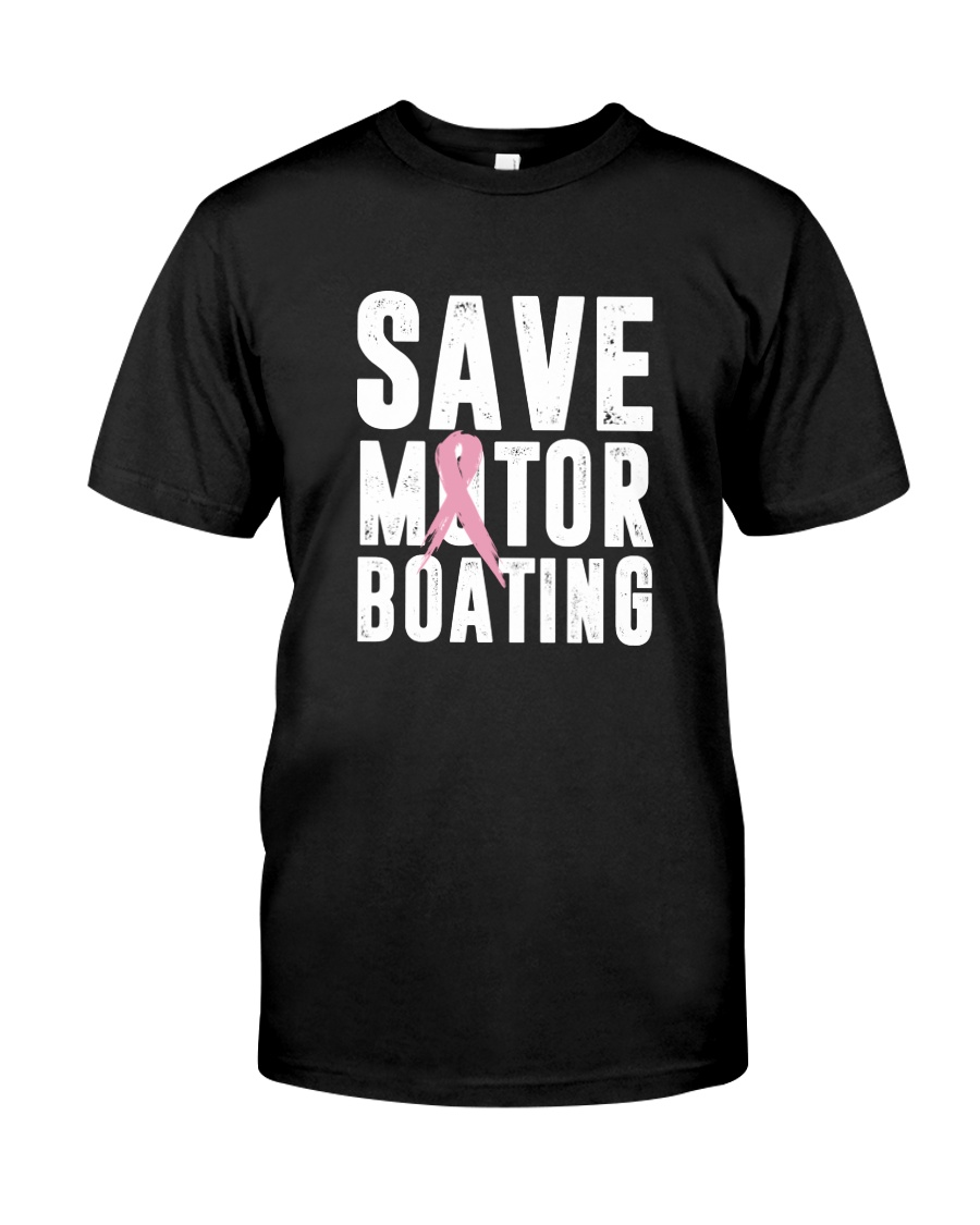 Save Motorboating Funny Breast Cancer Awareness  Classic T-Shirt