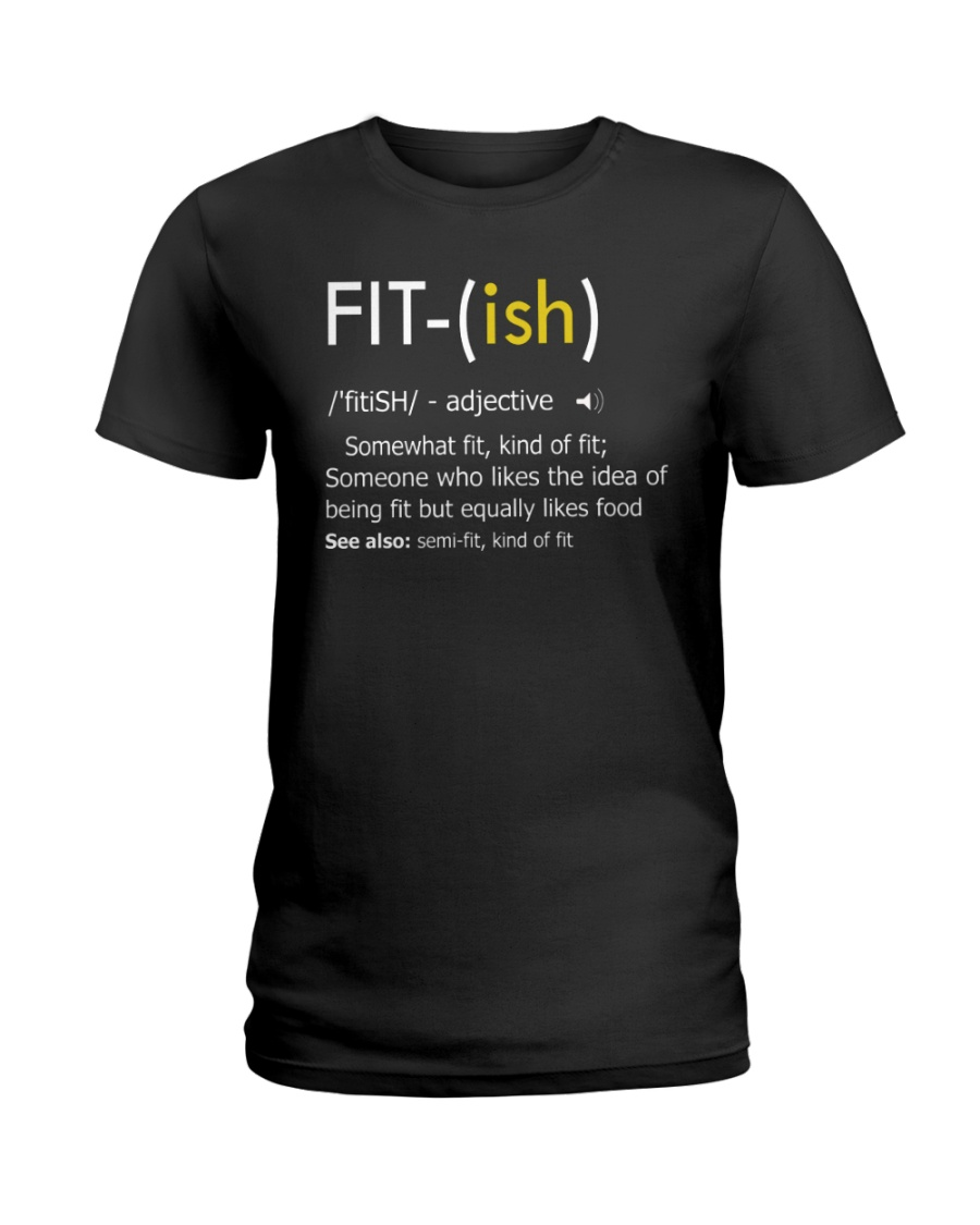 Fit-ish Definition Funny Exercise Workout Gym Tees Ladies T-Shirt