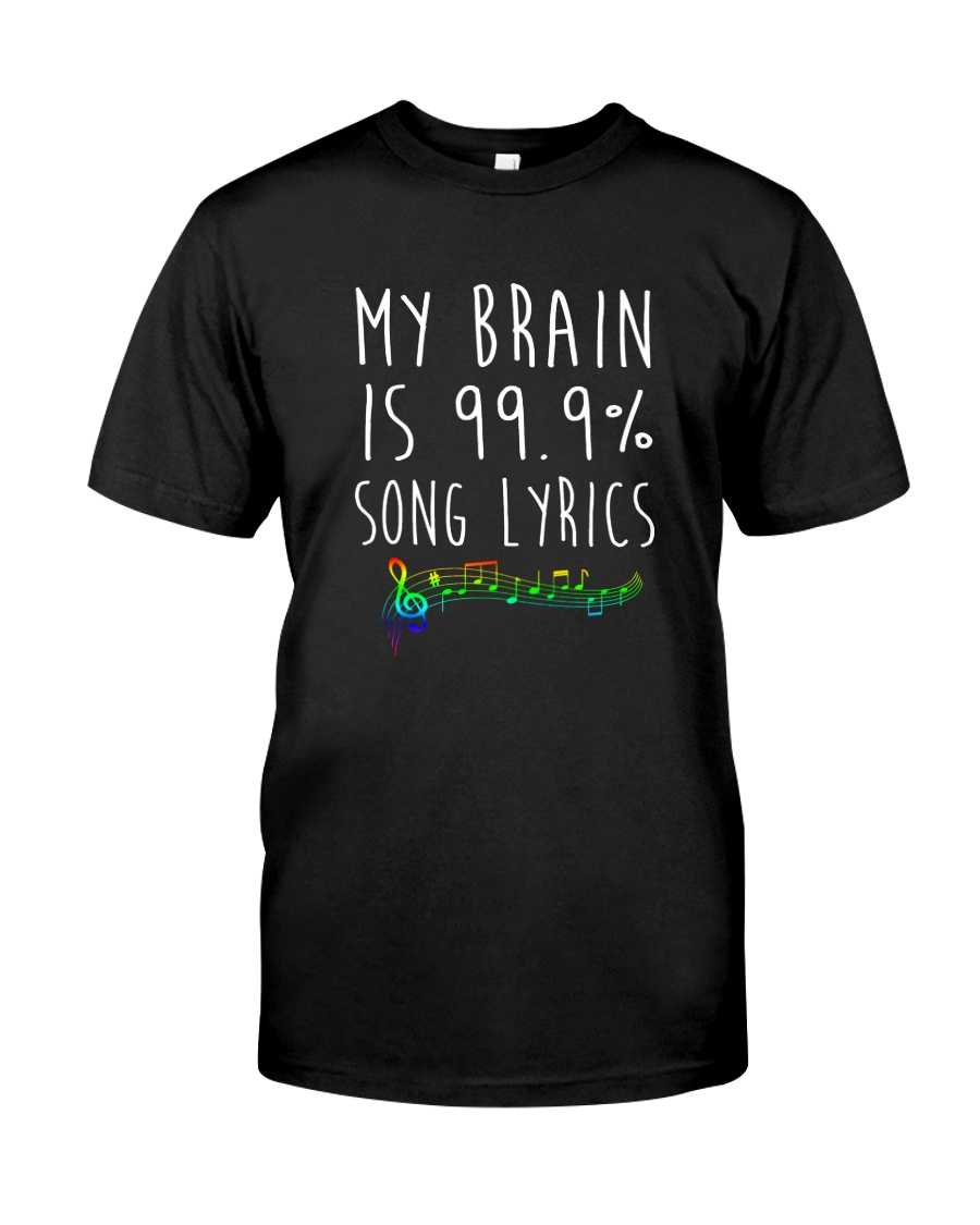 My Brain is 99 Song lyrics Funny Music Notes  Classic T-Shirt