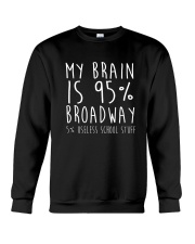 My Brain is 95 Broadway Shirt Funny Drama Actor  Crewneck Sweatshirt tile