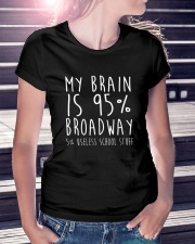 My Brain is 95 Broadway Shirt Funny Drama Actor  Ladies T-Shirt lifestyle-women-crewneck-front-7