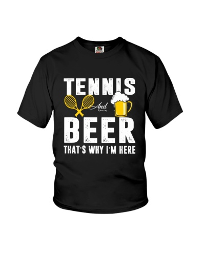 Tennis And Beer That's Why I'm Here T-shirt