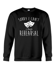 Sorry I Can't I Have Rehearsal T-shirt Funny  Crewneck Sweatshirt thumbnail