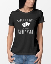 Sorry I Can't I Have Rehearsal T-shirt Funny  Ladies T-Shirt lifestyle-women-crewneck-front-10