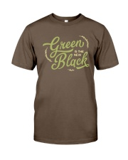 Green is the New Black Classic T-Shirt front