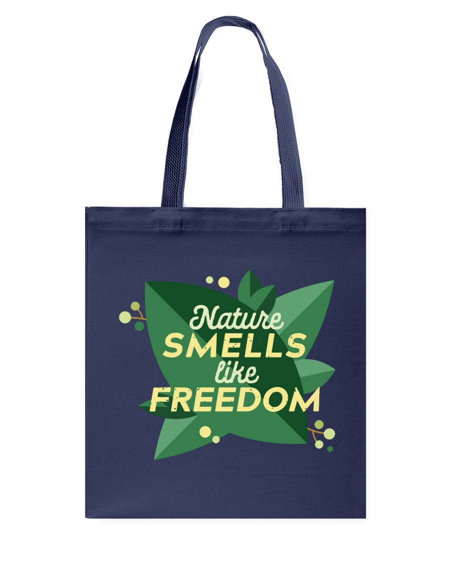 Nature Smells Like Freedom Tote Bag