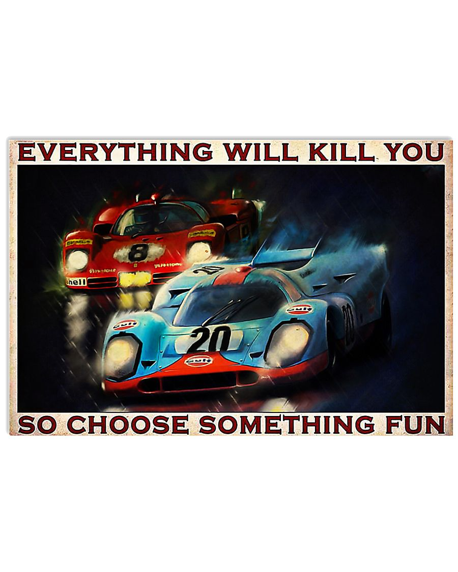 Sport car racing everything will kill you poster 17x11 Poster