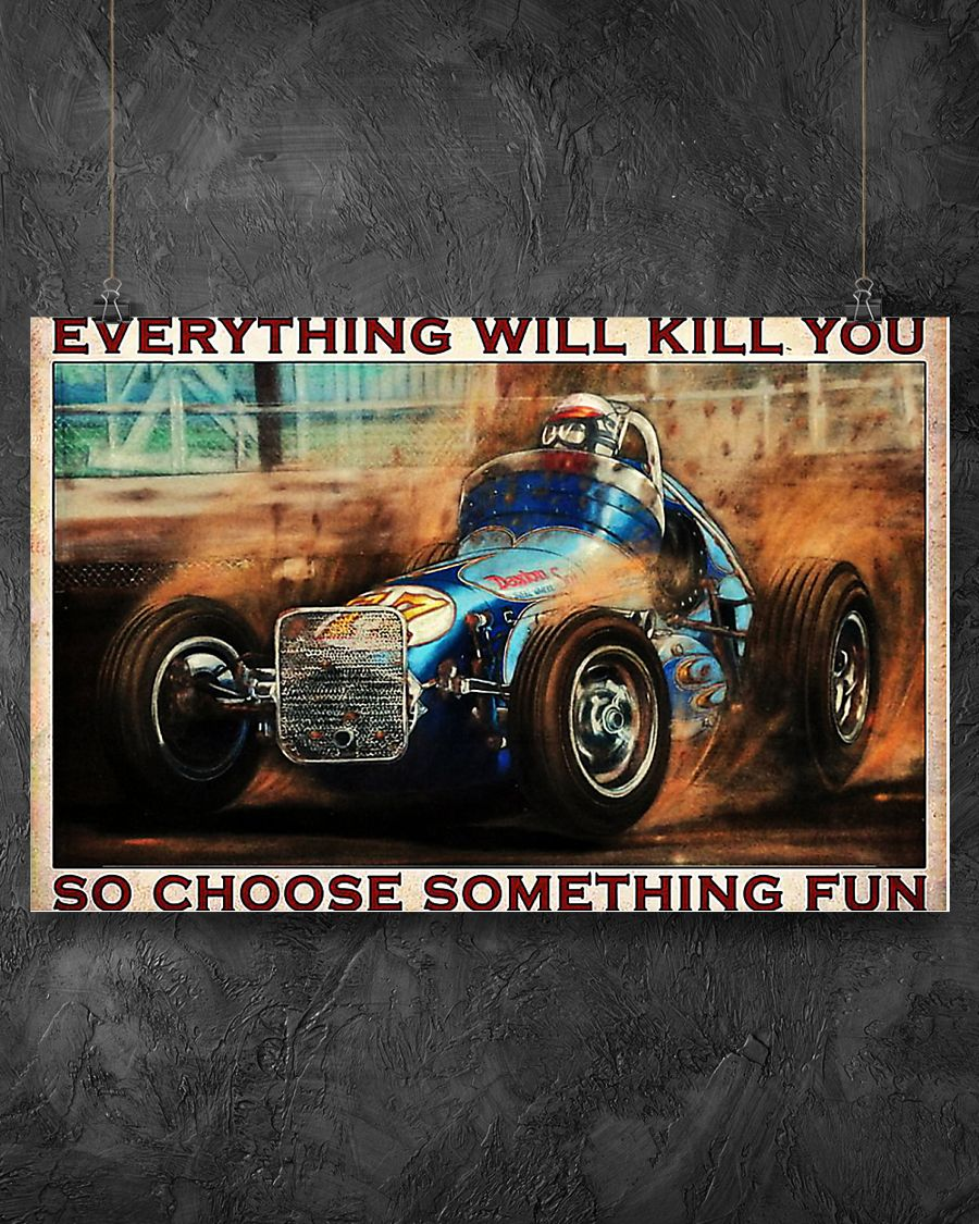 Everything will kill you dirt track poster 17x11 Poster