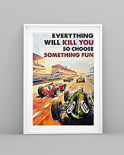 Car racing everything will kill you poster 11x17 Poster lifestyle-poster-5