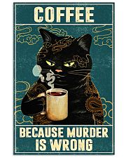 Cat coffee because murder is wrong poster 11x17 Poster front