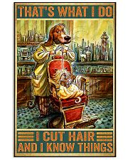Dog hairdresser i cut hair and i know thing poster 11x17 Poster front