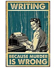 Writing because murder is wrong poster 11x17 Poster front