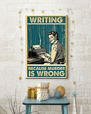 Writing because murder is wrong poster 11x17 Poster lifestyle-holiday-poster-3