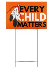 Every Child Matters Yard Sign Orange Shirt Day  18x12 Yard Sign front