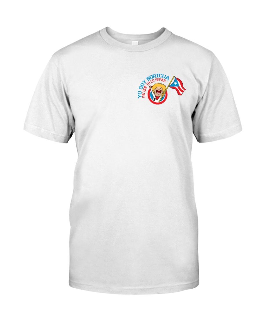 Yo Soy Boricua Pa' Que Tu Lo Sepas Classic T-Shirt