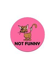 NOT fUNNY Circle Magnet thumbnail