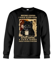 I HATE EVERYONE AFTER COFFEE I FEEL GOOD  Crewneck Sweatshirt thumbnail