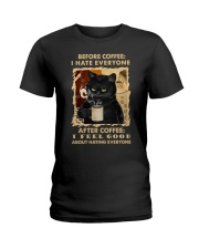 I HATE EVERYONE AFTER COFFEE I FEEL GOOD  Ladies T-Shirt thumbnail