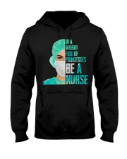 IN A WORLD FULL OF PRINCESES BE A NURSE Hooded Sweatshirt thumbnail