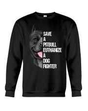 SAVE A PITBULLS EUTHANIZE A DOGS FIGHTER Crewneck Sweatshirt tile