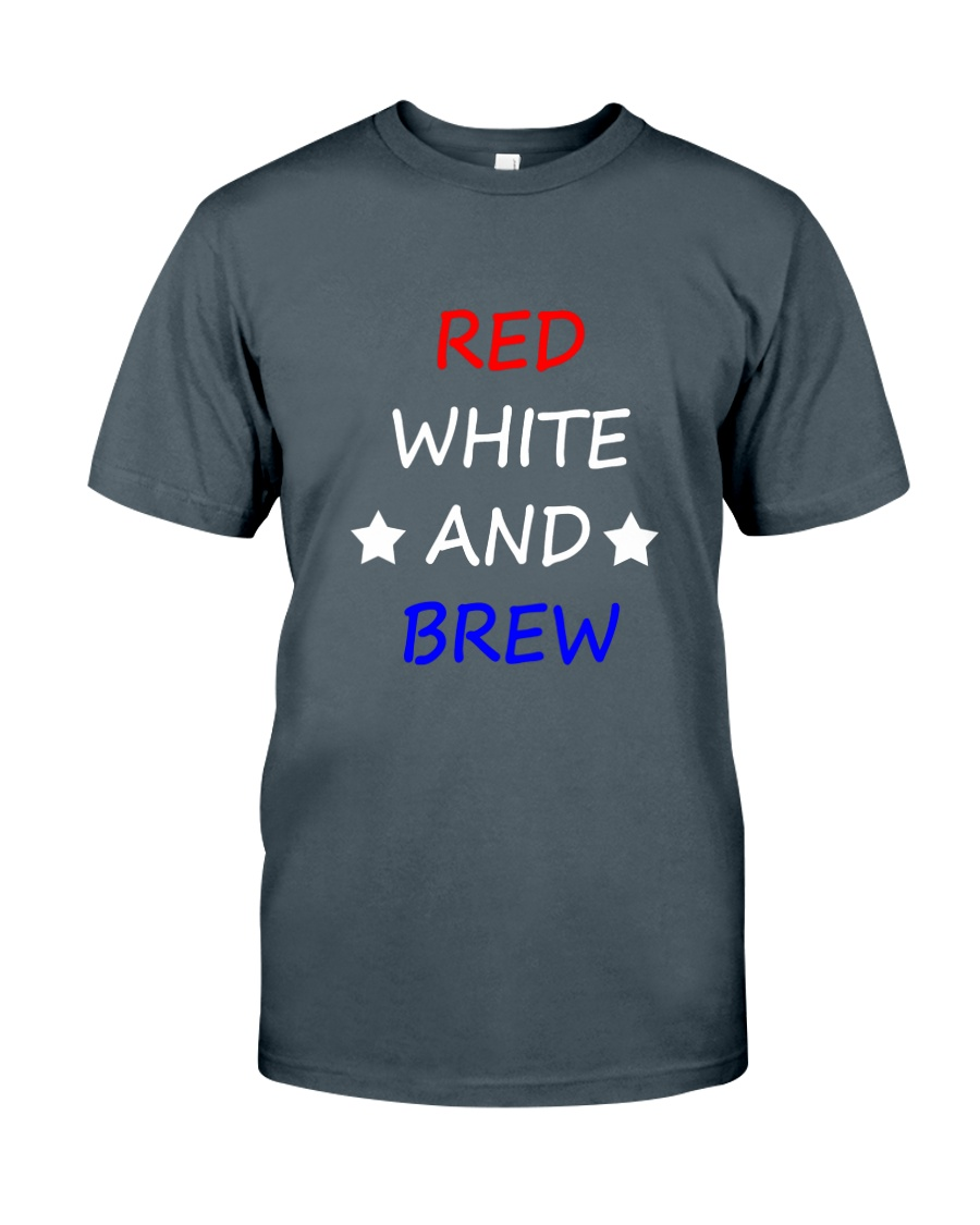 RED WHITE AND BREW T-Shirt Classic T-Shirt
