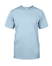 i trust the next chapter because i know the author Classic T-Shirt front