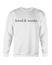 loved and worthy  Crewneck Sweatshirt front