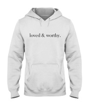 loved and worthy  Hooded Sweatshirt thumbnail