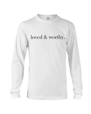 loved and worthy  Long Sleeve Tee thumbnail