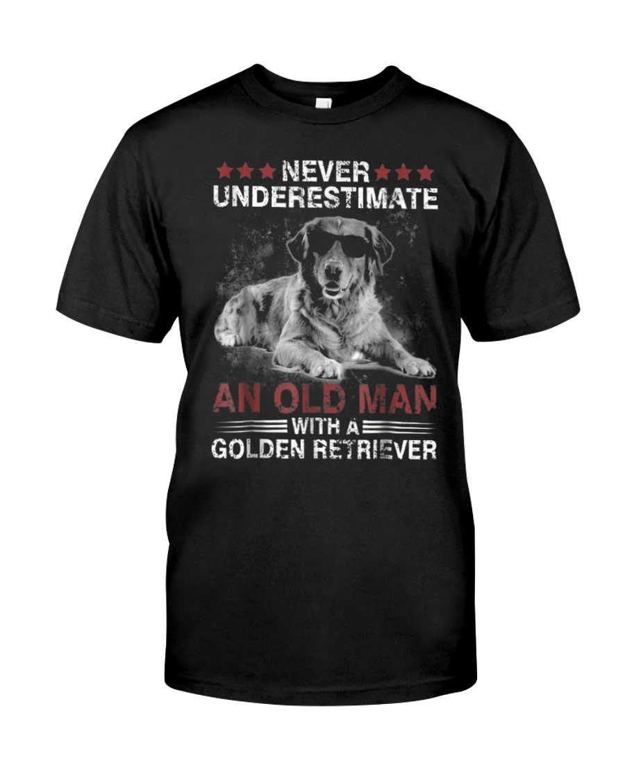 Never Underestimate An Old Man Golden Retriever Do Classic T-Shirt