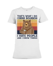 That's What I Do I Drink Bourbon I Hate People Premium Fit Ladies Tee thumbnail