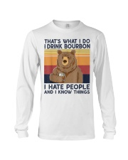 That's What I Do I Drink Bourbon I Hate People Long Sleeve Tee thumbnail