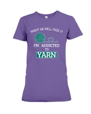 Might as well face it - I'm addicted to yarn Premium Fit Ladies Tee front