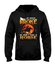 My Broom Broke So Now I Ride A Horse Hooded Sweatshirt thumbnail